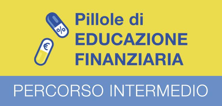 Educazione Finanziaria - Percorso intermedio