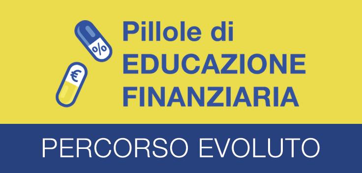 Educazione Finanziaria - Percorso evoluto